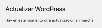 Actualizar WordPress. Hay en este momento otra actualización en marcha – Solución
